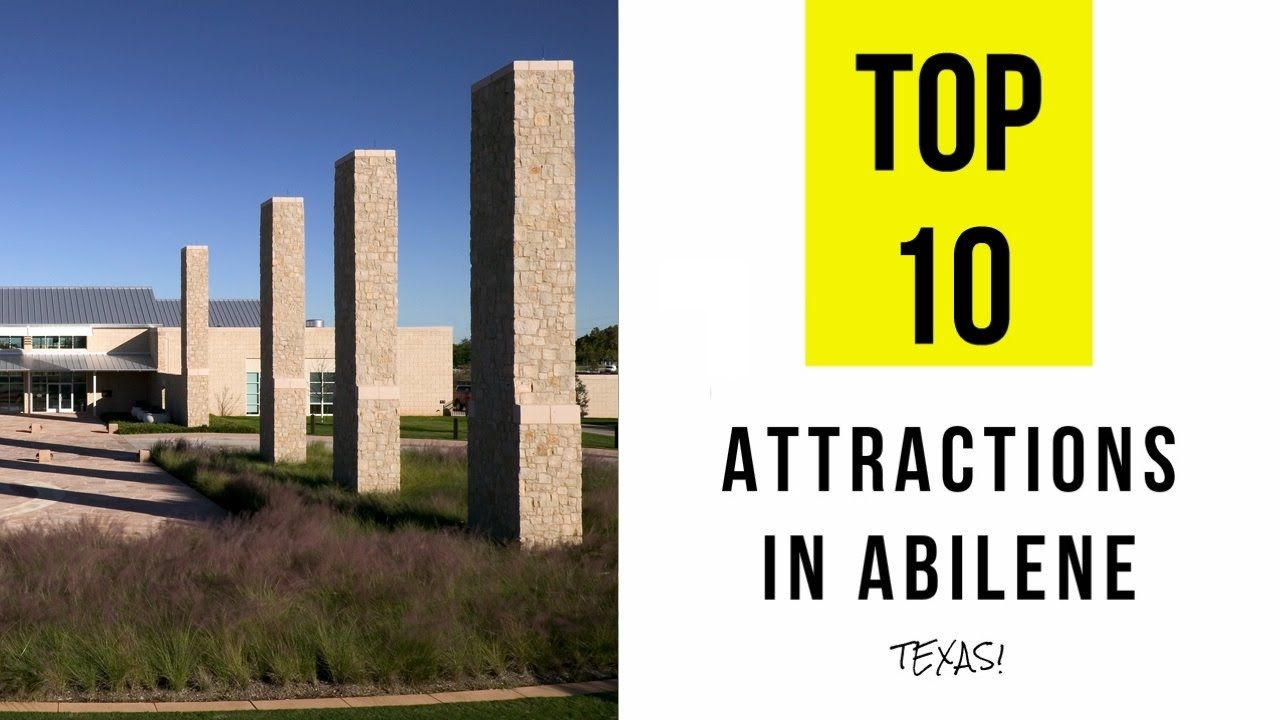 Top 10 Best Tourist Attractions In Abilene Texas Texas Tourist Attractions Abilene Texas Tourist Attraction