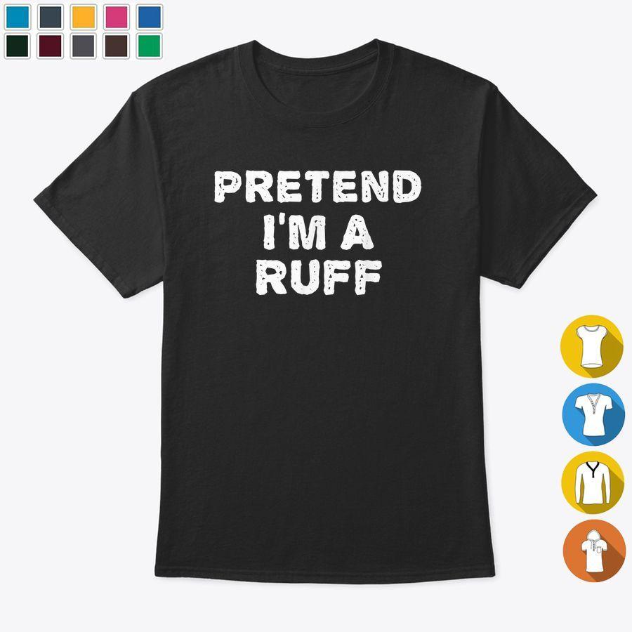 Pretend Im A Ruff Funny Halloween Diy Costume Tshirt, Hoodies & Sweatshirts Unisex - Black (S, Cotton)