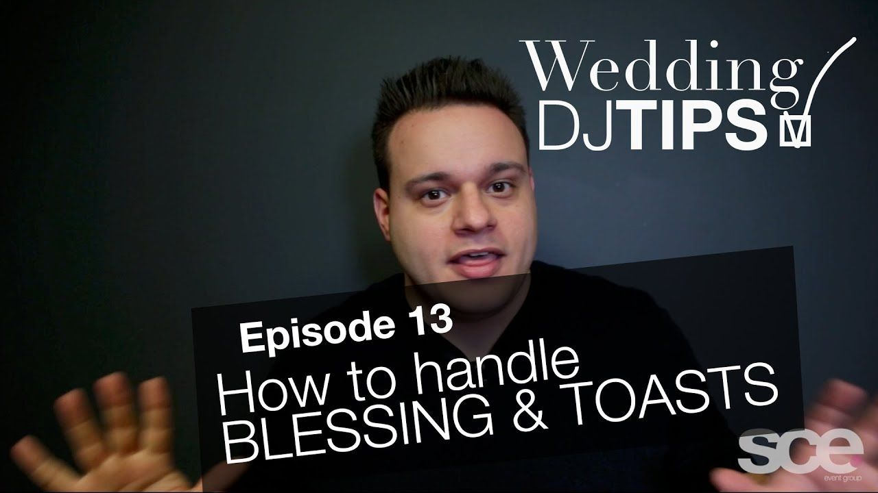 Wedding Dj Tips Ep 13 How To Handle Blessing Toasts Nick Spinelli Djnickspinelli Sceeventgroup
