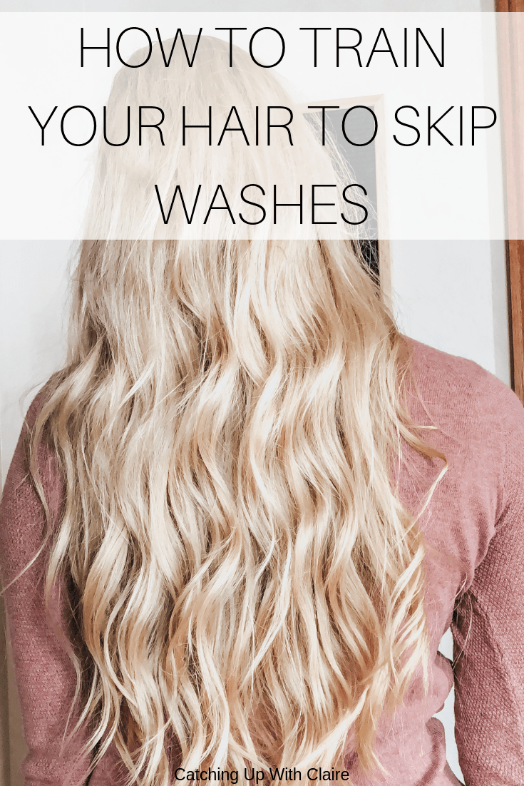 Hair Training How I Learned To Skip Washes Hair Washing Routine Oily Hair Remedies Greasy Hair Hairstyles