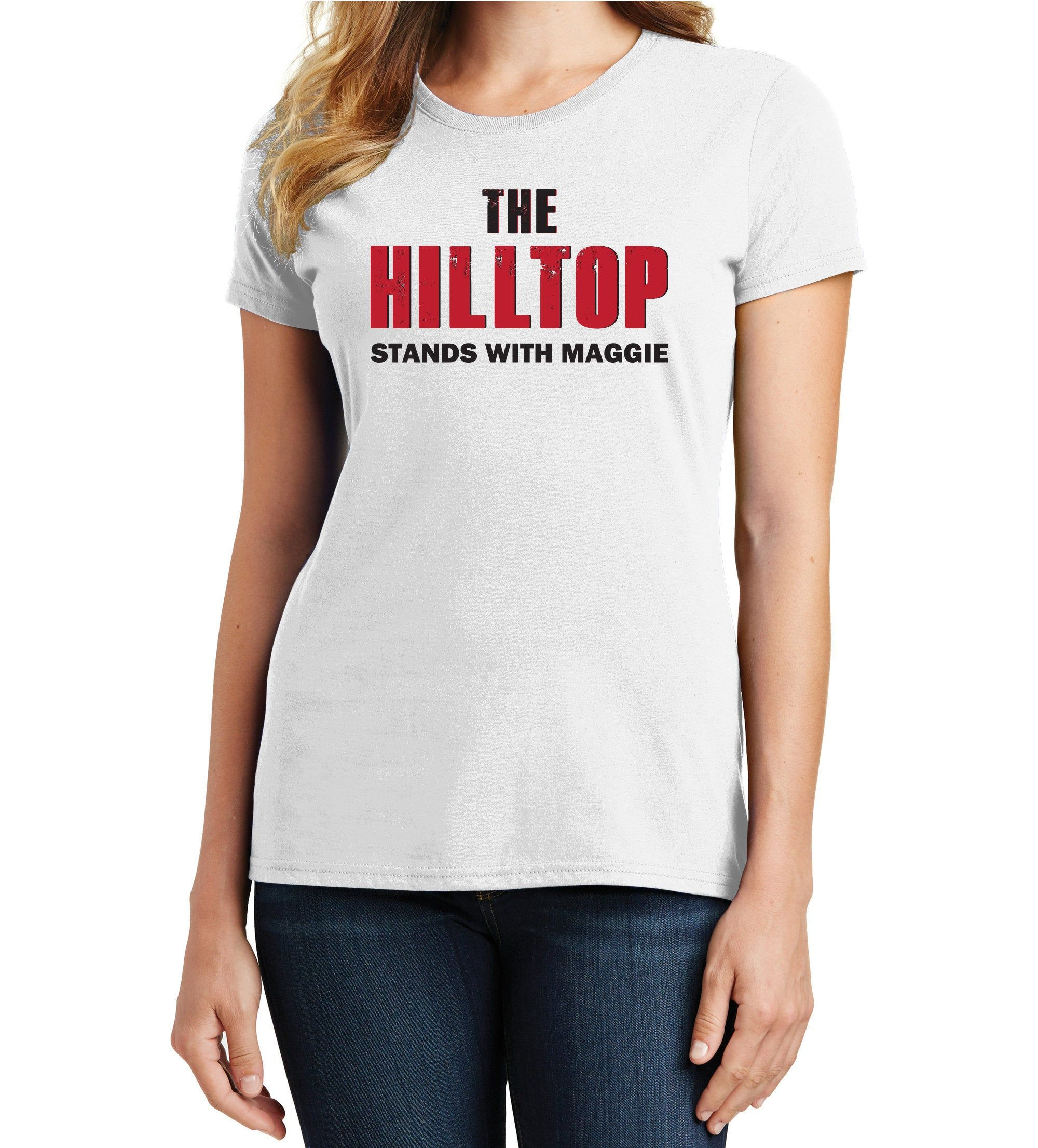 The Hilltop Stands With Maggie Women S T Shirt