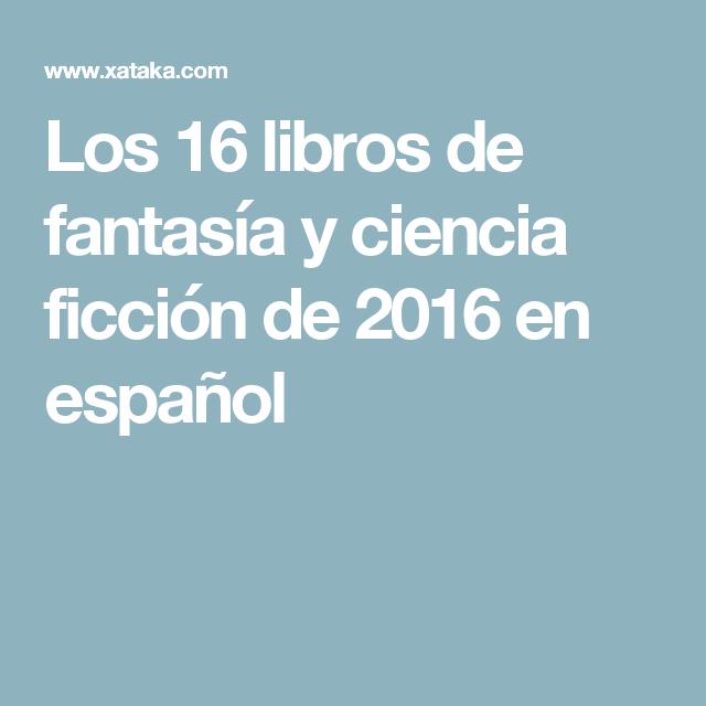 Los 16 libros de fantasía y ciencia ficción de 2016 en español