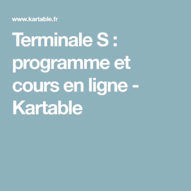Terminale S Programme Et Cours En Ligne Kartable Thibaud