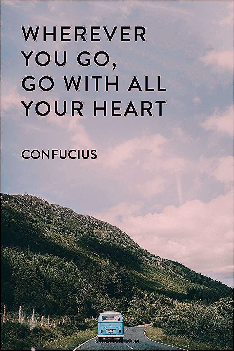 Photo of wherever you go, go with all your heart