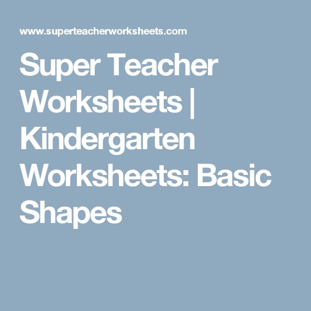 Super Teacher Worksheets | Kindergarten Worksheets: Basic Shapes ...
