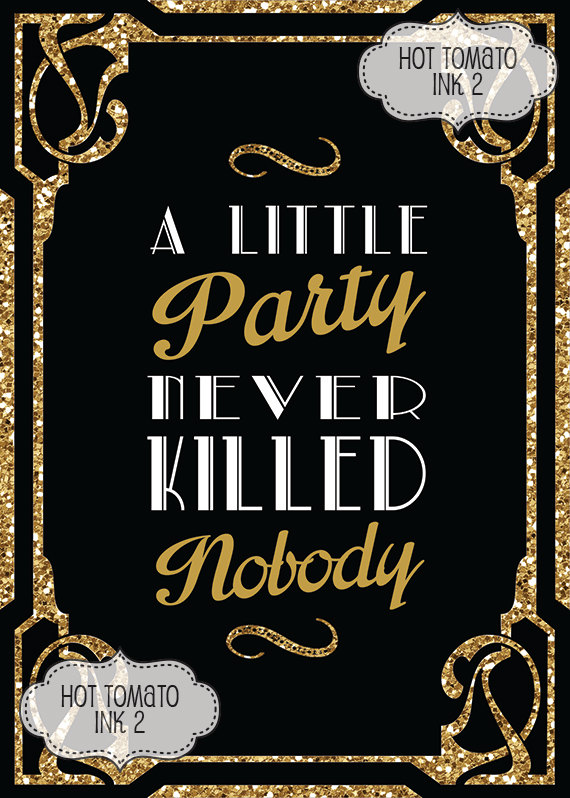 0c462b77ba61 Party Sign- Great Gatsby sign- Gold - A Little Party Never Killed ...