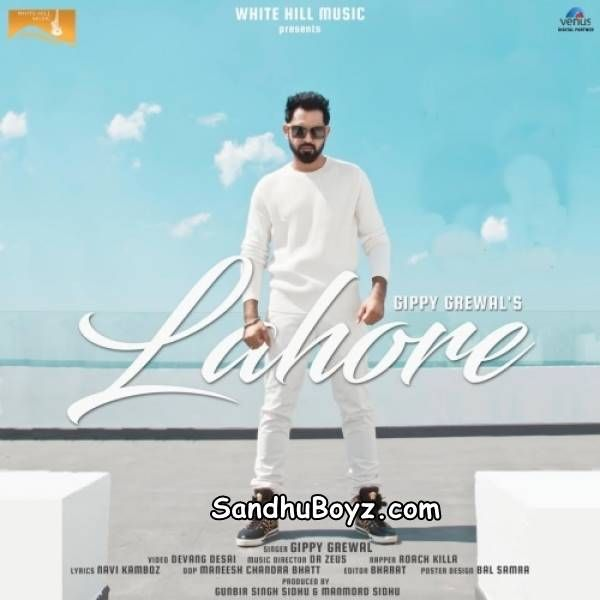 Lahore By Gippy Grewal Mp3 Song Download Exclusively On Sandhuboyz Enjoy 2017 Latest Punjabi Single Tracks And Gippy Grewal A Mp3 Song Download Mp3 Song Songs
