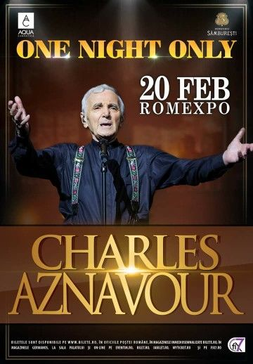Charles Aznavour - One night only Moment istoric in Romania, 20 februarie 2016 – Bucuresti - Romexpo.  Pentru Bucuresti, 2016 incepe in cel mai incantator si unic mod cu putinta. Si asta doar datorita ca pentru prima si ultima oara, Charles Aznavour va concerta pe data de 20 februarie in cadrul unui eveniment istoric la Romexpo See More >> http://www.vipstyle.ro/Eveniment_Charles_Aznavour_-_One_night_only