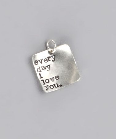 Love this Sterling Silver 'Every Day I Love You' Charm by Five Little Birds by Littlefield Lane on #zulily! #zulilyfinds