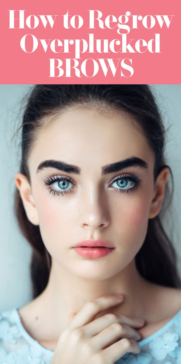 How To Regrow Overplucked Eyebrows Beauty Pinterest Brows