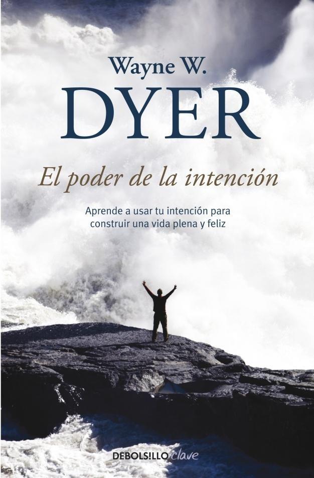 Abril 2014 El Poder De La Intencion Wayne W Dyer Con Imagenes