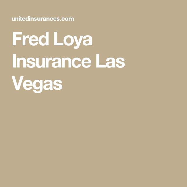 Fred Loya Insurance Las Vegas Automobile Car Carinsurance Fred