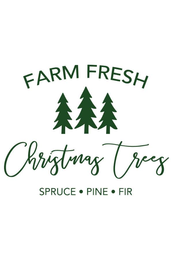 Farm Fresh Christmas Trees Svg File In 2020 Tree Svg Fresh Christmas Trees Christmas Tree Printable