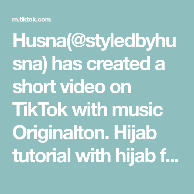 Husna Styledbyhusna Has Created A Short Video On Tiktok With Music Originalton Hijab Tutorial With Hijab From Hijab Tutorial Days Like This Sunburn Peeling