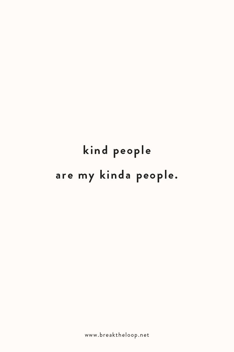 Kind People Are My Kinda People #quote #wordstoinspire #kindness
