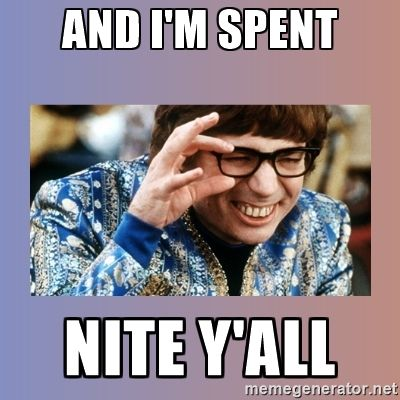 Austin Powers - And i'm spent Nite y'all