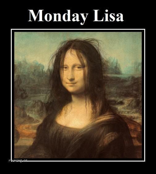 Monday Lisa Mona Lisa Parody Funny Memes About Work Mona Lisa