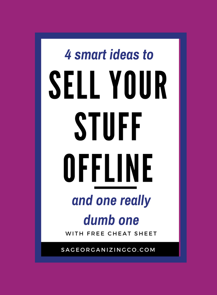 4 Smart Ideas To Sell Your Stuff Offline And One Really Dumb One