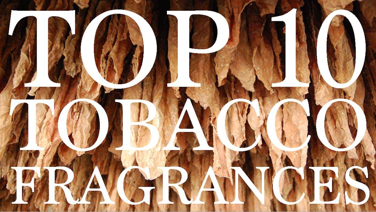 Top 10 Tobacco Fragrances Colognes Scents