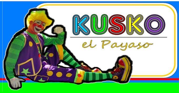 Kusko eL Payaso www.kuskoelpayaso.weebly.com  http://facebook.com/kusko.elpayaso