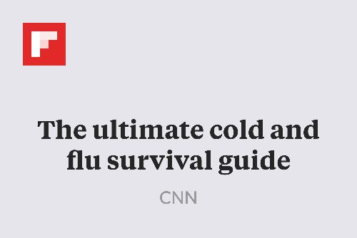 The ultimate cold and flu survival guide http://flip.it/Yf12g