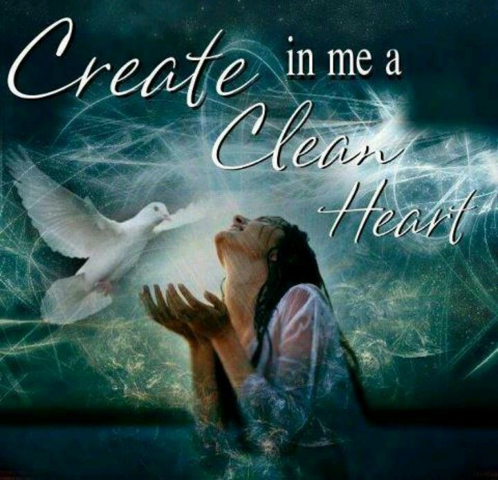 create me in a clean heart oh god and renew a right spirit