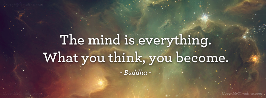 The Mind Is Everything What You Think Become
