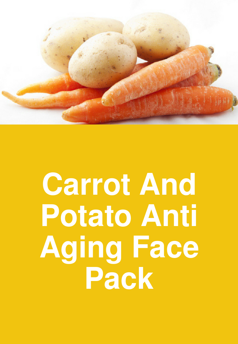 Carrot And Potato Anti Aging Face Pack Tired of seeing wrinkles