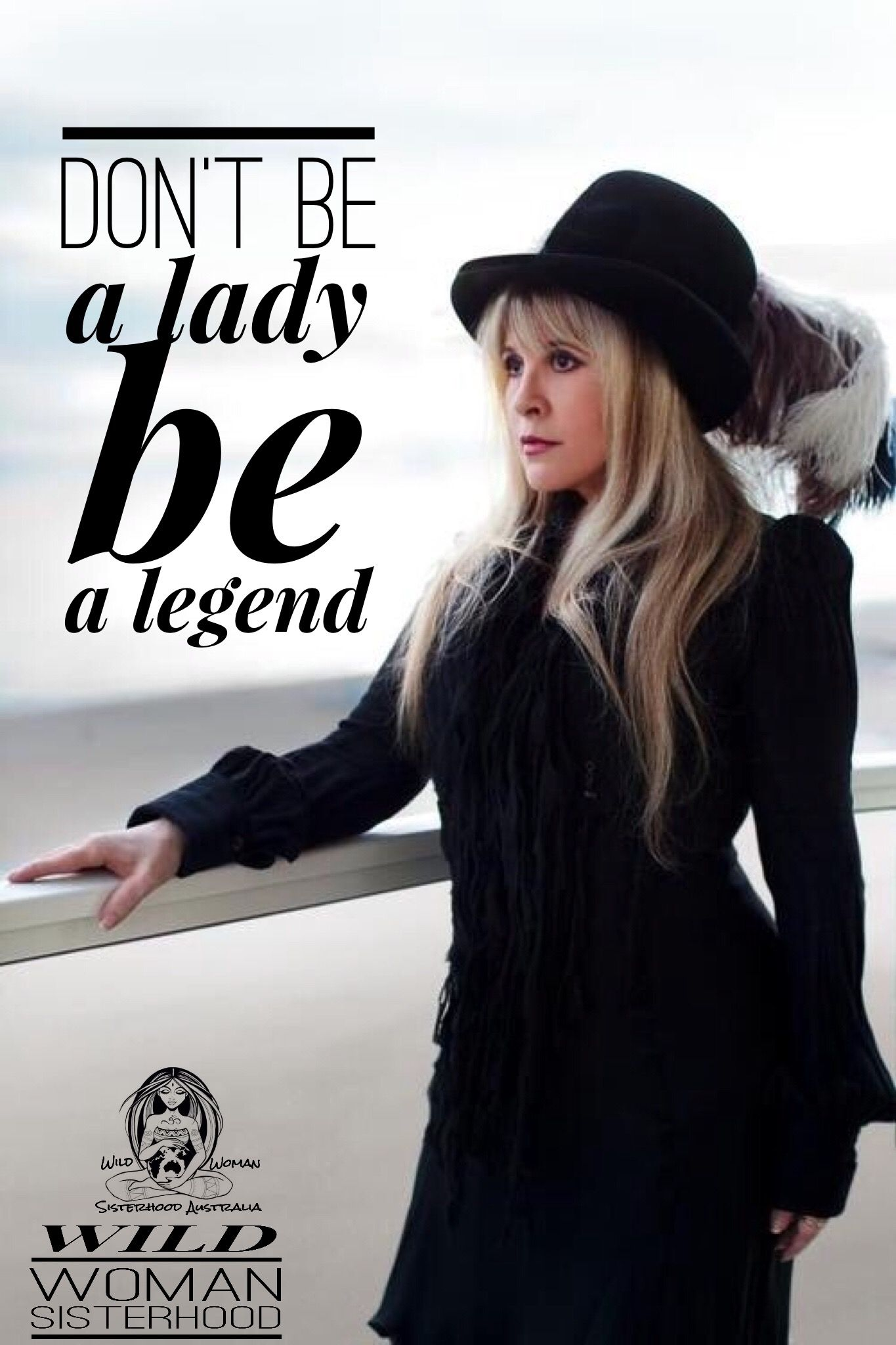 Don't be a lady, be a legend .... WILD WOMAN SISTERHOODॐ #WildWomanSisterhood #stevienicks #fleetwoodmac #wildwomenchangingtheworld #wildwomanmedicine #legendary #wildwomanteachings #wildlyrics