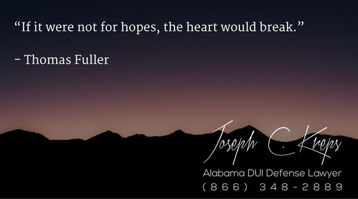 """#Drunk #Driving #DUI #Lawyer #Creola #Alabama - We are here now to help you with your Creola DUI #Charges. Call Today.   """"If it were not for hopes, the heart would break."""" - Thomas Fuller  http://buff.ly/2e3gNQb #KLF"""