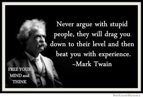 OR They Shut Up Because They Cant Come Up To A Level Of Intelligence Gorgeous Mark Twain Quotes