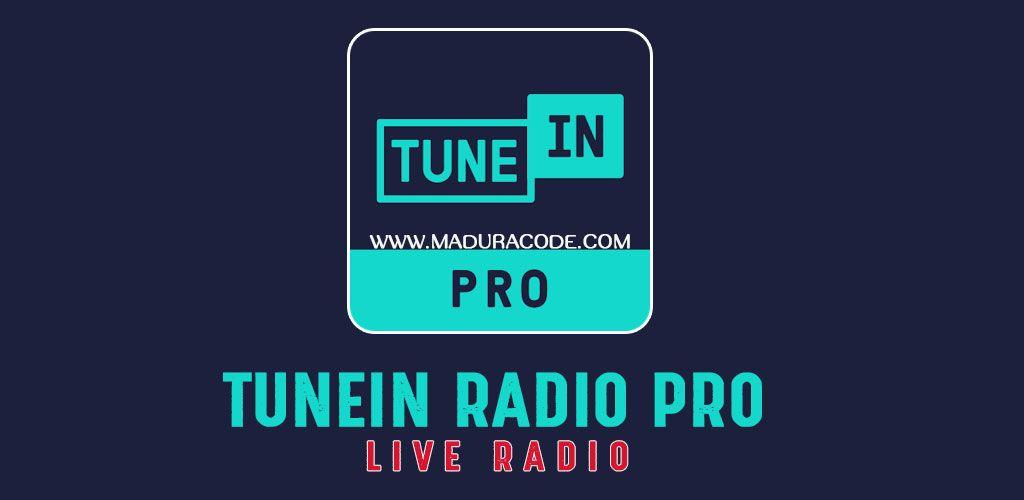 TuneIn Radio Pro v19 4 Apk | Premium Android Apps