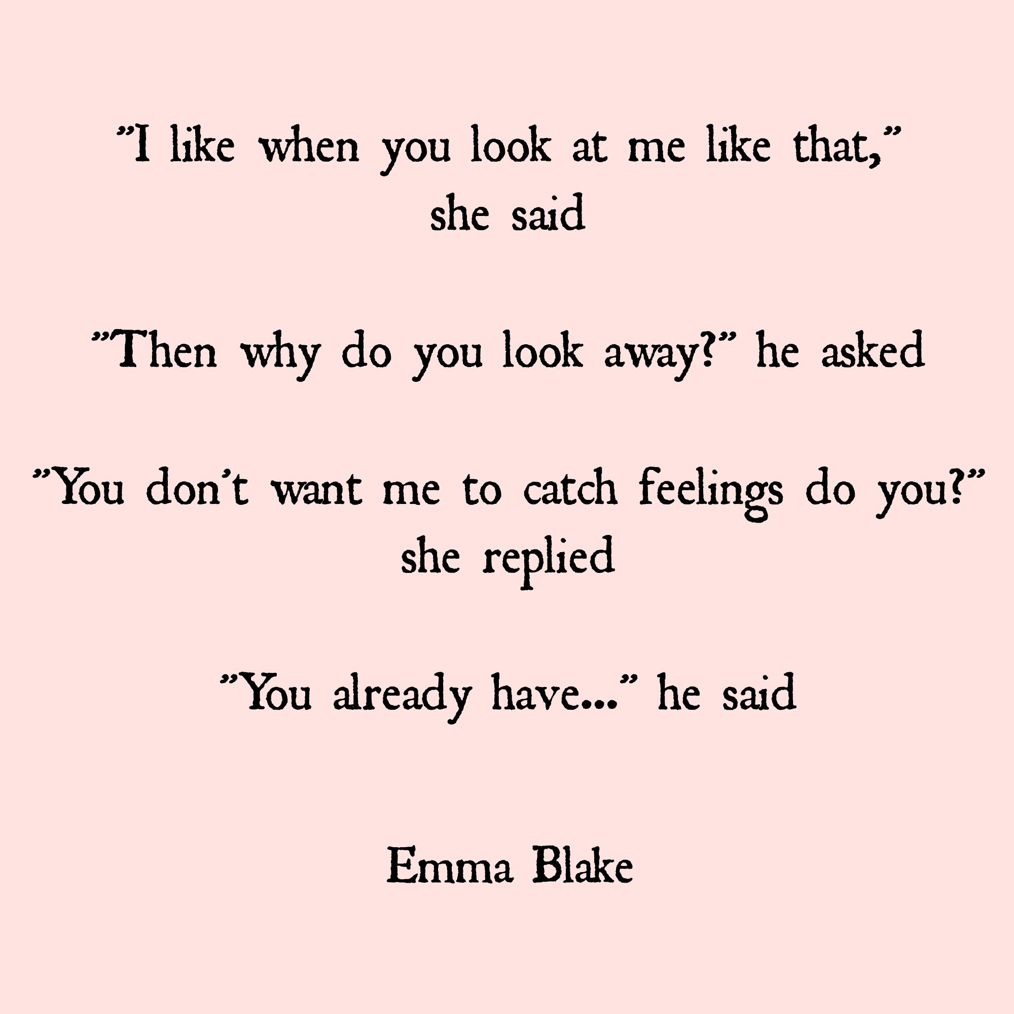 Emma Blake Catching Feelings Falling In Love Quote Drunk On
