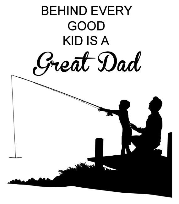 Fathers Day Quote ,Dad Quote, Father And Child, Fishing