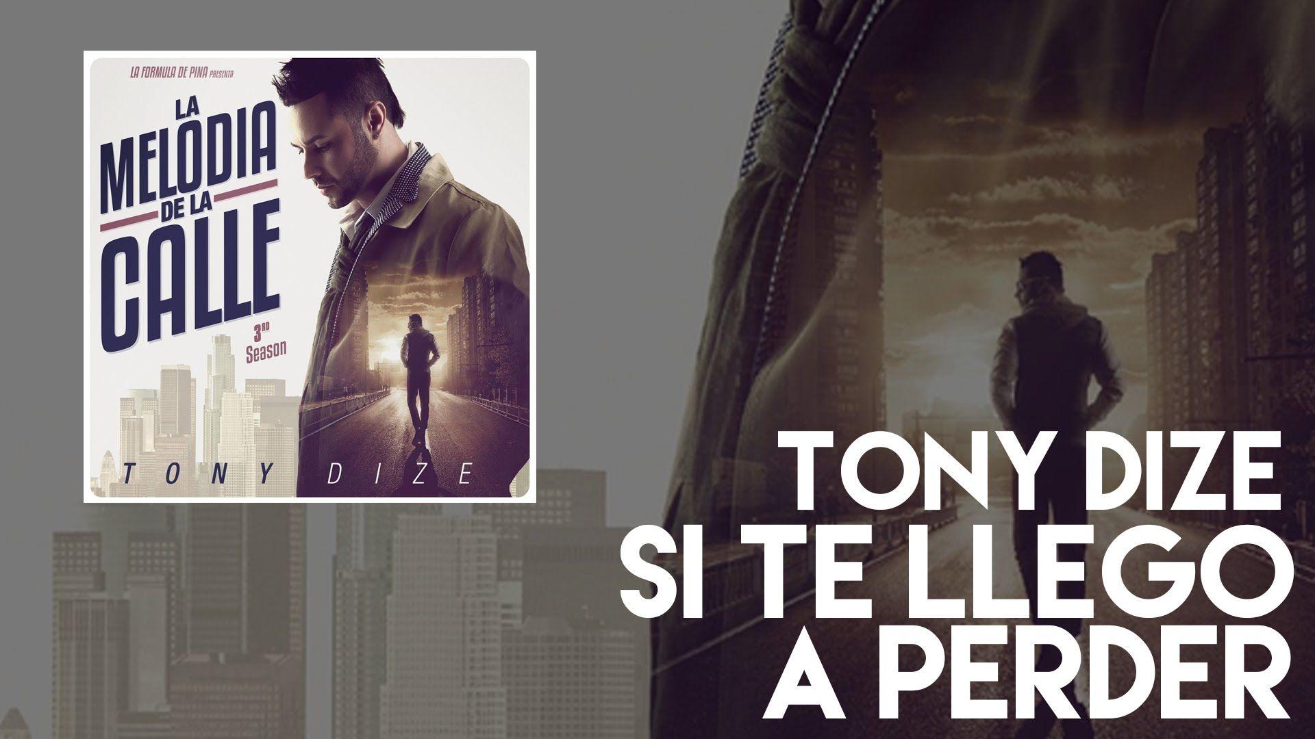 Tony Dize Si Te Llego A Perder Official Audio Tony Dize