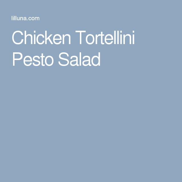 Chicken Tortellini Pesto Salad