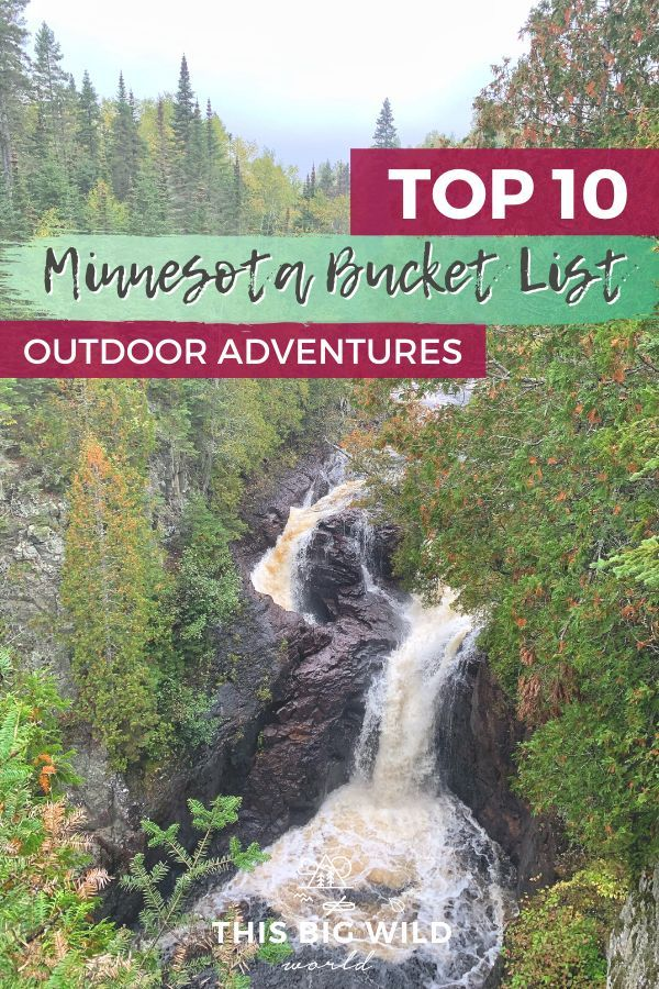 If you love the outdoors and are visiting Minnesota, you NEED to add these ten things to your Minnesota bucket list! The list includes outdoor adventures for every season. minnesota bucket list things to do   boundary waters minnesota   superior hiking trails minnesota   best minnesota state parks   voyageurs national park minnesota