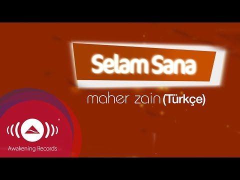 Maher Zain Selam Sana Turkish Turkce Official Lyric Video Muzik