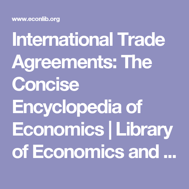 International Trade Agreements The Concise Encyclopedia Of