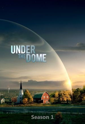 Under The Dome Saison 1 Cbs Under The Dome Tv Series 2013 Episode Guide