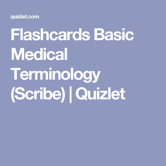 Flashcards Basic Medical Terminology Scribe Quizlet Medical