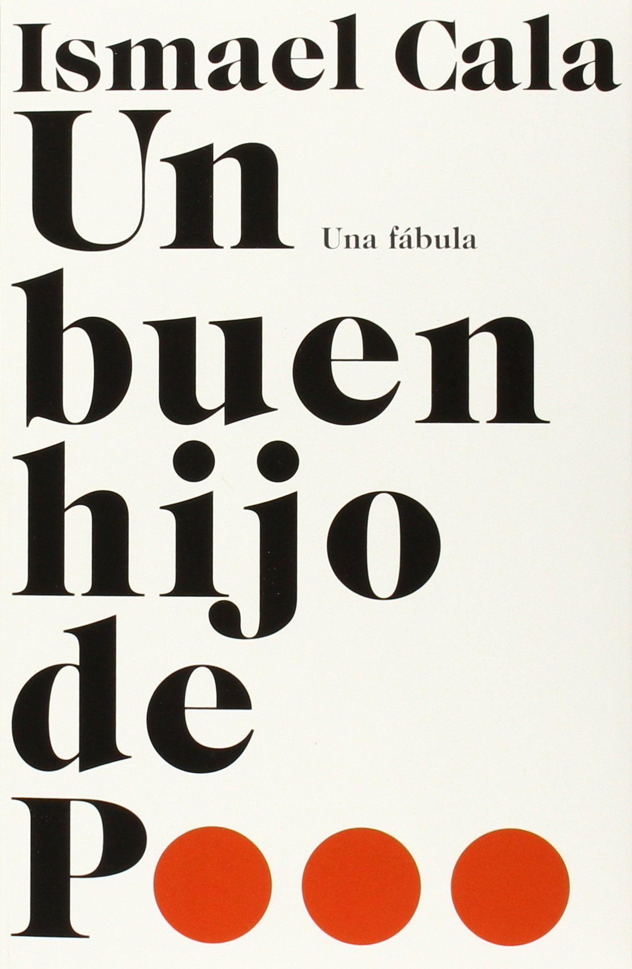 Un Buen Hijo De P Una Fabula Ismael Cala Designer
