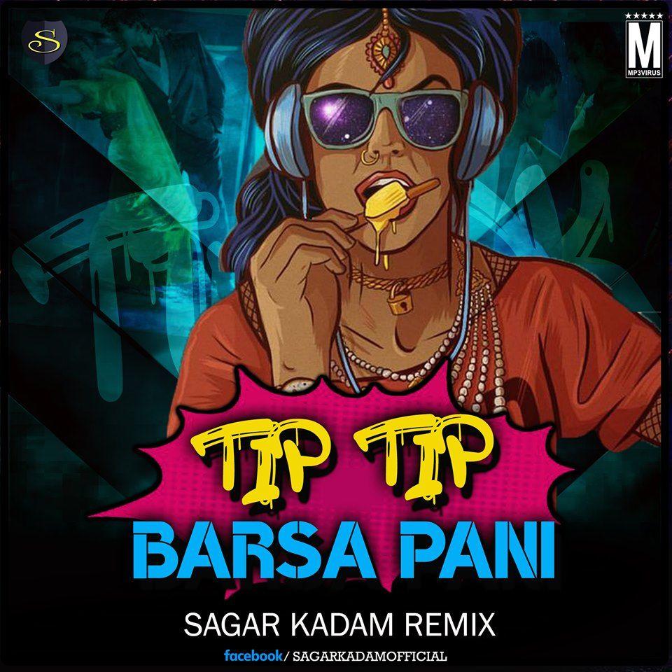 Tip Tip Barsa Pani Remix Dj Sagar Kadam Mp3 Download In 2020 Remix Latest Bollywood Songs Bengali Song