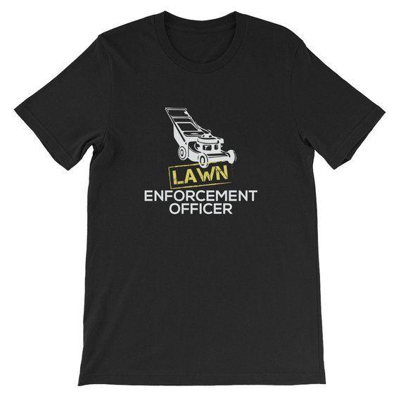 9c6ae725f Lawn Enforcement Shirt, Funny Christmas Gift, Lawn Care, Gardening,Grass  Cutting, Yard Mowing, Gift