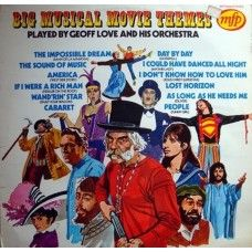 Big Musical Movie Themes by Geoff Love And His Orchestra from Music For Pleasure (MFP 50059)