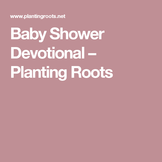 Baby Shower Devotional U2013 Planting Roots