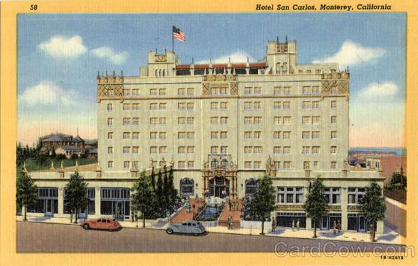 The Old Hotel San Carlos Monterey Ca It Was A Beautiful