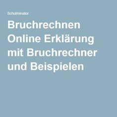 Bruchrechnen Online Erklärung mit Bruchrechner und Beispielen