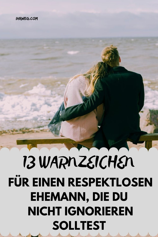 Beziehung respektlosigkeit in sprüche der 25 Zeichen