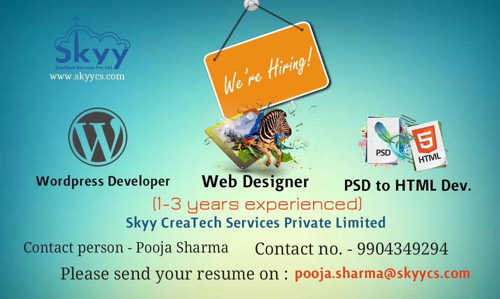 Job Openings At Skyycreatech Urgently Required Webdesigner Wordpress Developer And Psd To Htmldeveloper Ahmedabad Web Design Job Opening Development